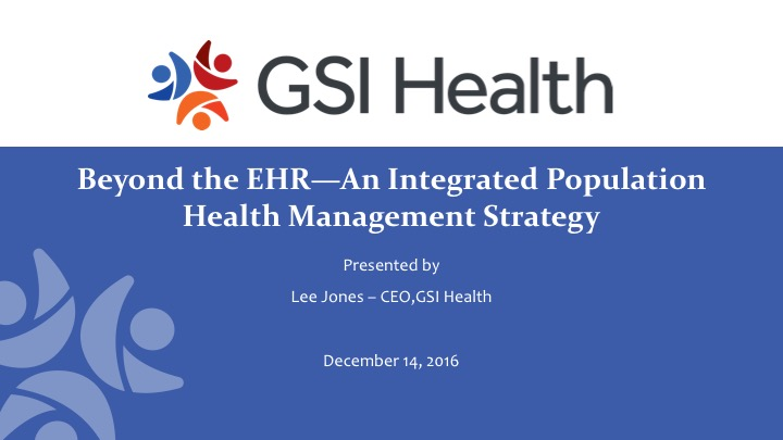 GSIH-Webinar-Beyond-the-EHR-An-Integrated-Population-Health-Management-Strategy-